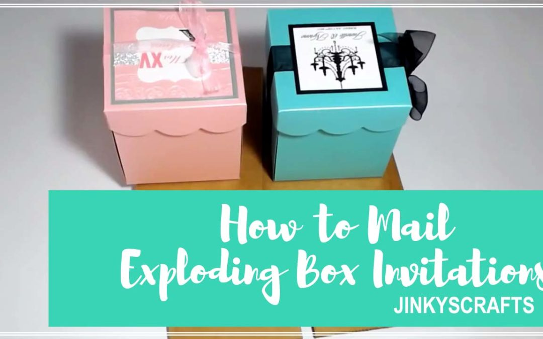 How To Mail Exploding Box Invitations